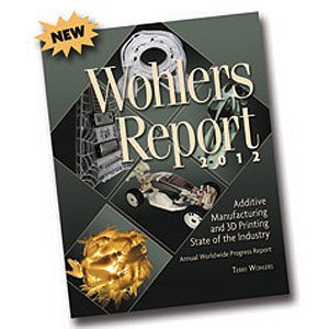 Wohlers Associates Publishes 2012 Report
