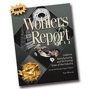 Wohlers Associates Publishes 2012 Report