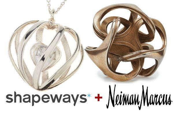 Shapeways partner with Neiman Marcus