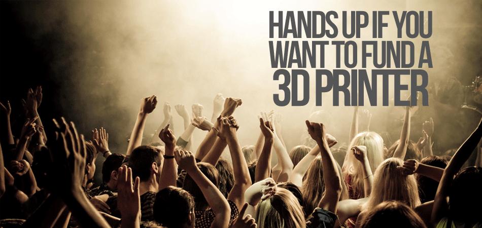 Crowdfunding 3D Printers